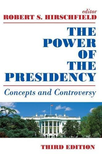 The Power of the Presidency: Concepts and Controversy