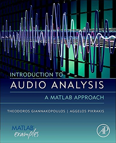 Introduction to Audio Analysis: A MATLAB® Approach by Academic Press