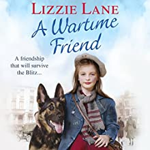 A Wartime Friend Audiobook by Lizzie Lane Narrated by Penelope Freeman