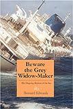 Beware the Grey Widow-Maker, Bernard Edwards, 1883283329