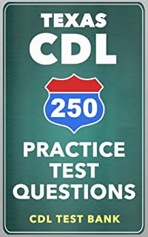 250 Texas CDL Practice Test Questions, CDL Test Bank, eBook ...