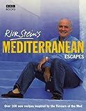 Rick Stein's Mediterranean Escapes by Rick Stein (2007-08-02)