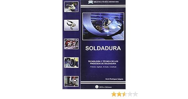 Soldadura : tecnología y técnica de los procesos de soldadura: Amazon.es: David Rodríguez Salgado: Libros