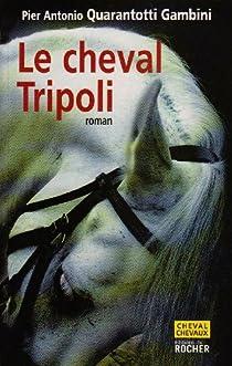 Le cheval Tripoli par Quarantotti-Gambini