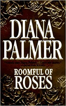 Roomful Of Roses by Diana Palmer (1997-11-01)