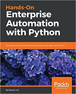 Hands-On Enterprise Automation with Python : Automate common