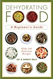 Dehydrating Food: A Beginner