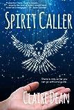 Spirit Caller, Claire Dean, 1494867567