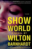 Show World, Wilton Barnhardt, 0312186843
