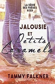 La série des frères Reed, tome 4 : Jalousie et Petits Caramels par Tammy Falkner