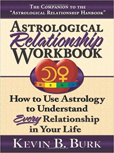 Astrological Relationship Workbook Kevin B Burk 9780975869291