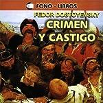 Crimen y Castigo [Crime and Punishment]  | Fyodor Dostoyevsky