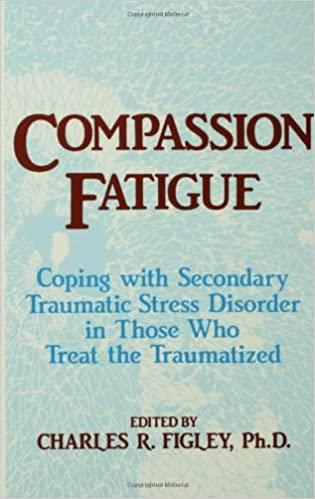 compassion fatigue coping with secondary traumatic stress disorder