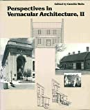 Perspectives in Vernacular Architecture, Camille Wells, 0826206131