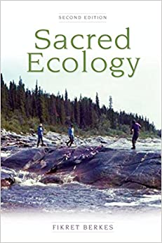 Book Sacred Ecology: Traditional Ecological Knowledge and Resource Management