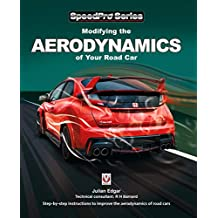Modifying the Aerodynamics of Your Road Car: Step-by-step instructions to improve the aerodynamics of road cars