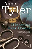 If Morning Ever Comes by Anne Tyler front cover