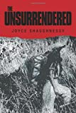 The Unsurrendered, Joyce Shaughnessy, 1479761729