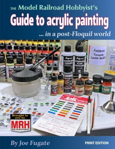 the-model-railroad-hobbyists-guide-to-acrylic-painting-in-a-post-floquil-world