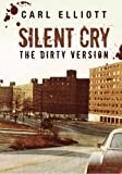 Silent Cry: The Dirty Version