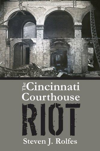 Cincinnati Courthouse Riot, - Court Cincinnati House Ohio