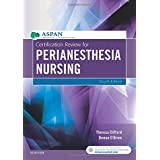 Certification Review for PeriAnesthesia Nursing, 4e
