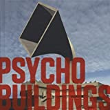 img - for Psycho Buildings: Artists Take On Architecture: Architecture by Artists book / textbook / text book