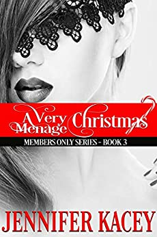 A Very Ménage Christmas (Members Only Series Book 3) by [Kacey, Jennifer]