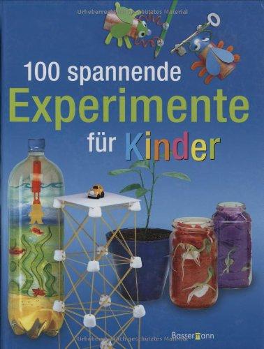 100 spannende Experimente für Kinder Gebundenes Buch – 27. Februar 2008 Georgina Andrews Kate Knighton Bassermann Verlag 3809422606