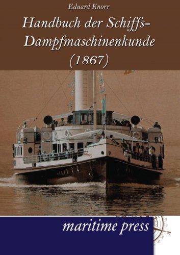 Read Online Handbuch der Schiffs-Dampfmaschinenkunde (1867) (German Edition) pdf epub
