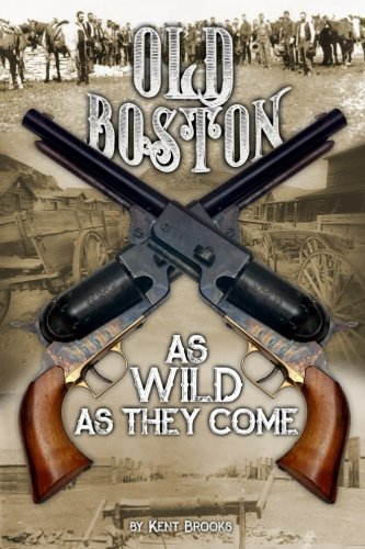 (Old Boston: As Wild As They Come)