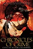 Chronicles of Crime, Maxim Jakubowski, 1596873825