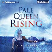 Pale Queen Rising: Pale Queen Series #1 | A. R. Kahler