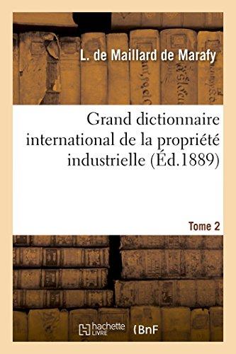 Grand Dictionnaire International de la Propriété Industrielle Tome 2 (Sciences Sociales) (French Edition)