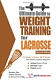 The Ultimate Guide to Weight Training for Lacrosse, Robert G. Price, 1932549420