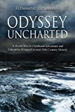 img - for Odyssey Uncharted: a World War II Childhood Adventure and Education Wrapped in book / textbook / text book