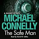 The Safe Man Hörbuch von Michael Connelly Gesprochen von: David W. Collins