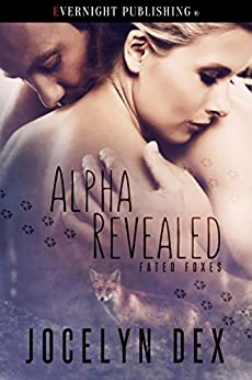 Alpha Revealed (Fated Foxes Book 2) by [Dex, Jocelyn]