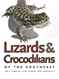 Lizards and Crocodilians of the Southeast, Whit Gibbons and Judy Greene, 0820331589