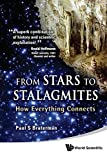 From Stars To Stalagmites: How Everything Connects by Braterman, Paul S (2012) Paperback
