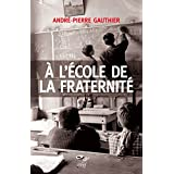 À l'école de la fraternité (French Edition)