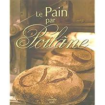 PAIN PAR POILANE -LE