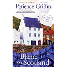 Blame It on Scotland (Kilts and Quilts Book 7)