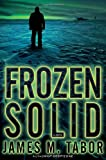 Frozen Solid: A Novel (Hallie Leland)