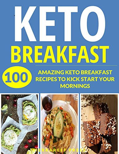 KETO BREAKFAST: OVER 100 HEALTHY, CREATIVE AND ENERGY-FILLED KETO BREAKFAST RECIPES JUST FOR YOU (keto, low carb, ketogenic, bread, keto bread, breakfast in five, vegetarian keto, healthy, paleo) by SierraReef Press