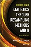 Introduction to Statistics Through Resampling Methods and R, Second Edition, Good, Phillip I., 1118428218