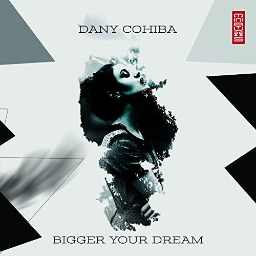 Bigger Your Dream ()