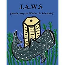 J.A.W.S (Jonah, Assyria, Whales, & Salvation): A Study On The Book Of Jonah