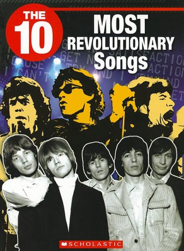 The 10 Most Revolutionary Songs (10 (Franklin Watts)) PDF