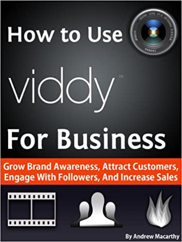 Kostenlose MP3-Hörbücher How to Use Viddy for Business: A Guide to Social Video Marketing to Attract Customers, Engage With Followers, And Increase Sales by Andrew Macarthy PDF
